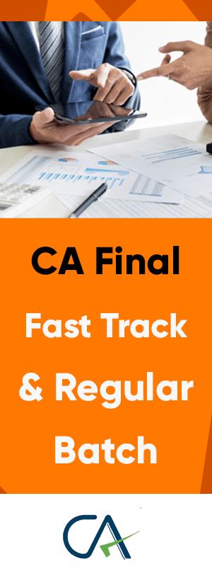 CA final Fast Track & Regular Batch